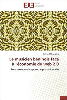 Book Le musicien béninois face à l'économie du web 2.0: Pour une nouvelle approche promotionnelle (Omn.Univ.Europ.) (French Edition)