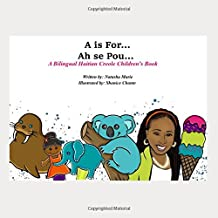 A is For... Ah se Pou...: A Bilingual Haitian Creole Children's Book (Bilingual Children's Book)