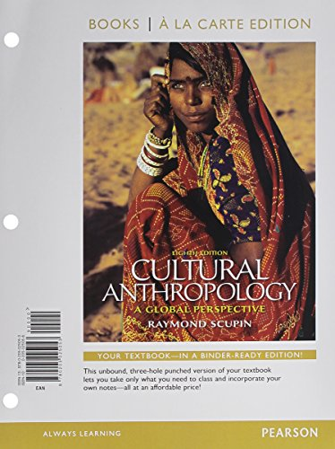 Cultural Anthropology: A Global Perspective, Books a la Carte Edition (8th Edition)