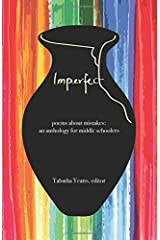 IMPERFECT: poems about mistakes: an anthology for middle schoolers Paperback