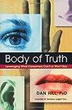 Body of Truth, Dan Hill, 0471444391