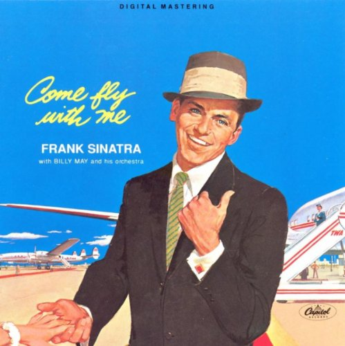 Frank Sinatra Come Fly With Me - Come Fly With Me (Remastered)