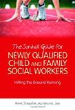 The Survival Guide for Newly Qualified Child and Family Social Workers : Hitting the Ground Running, Donnellan, Helen and Jack, Gordon, 1843109891