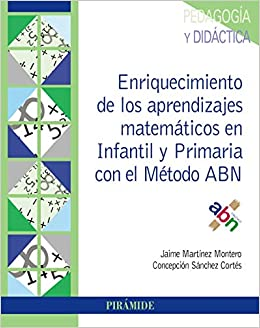 Enriquecimiento de los aprendizajes matemáticos en Infantil y Primaria con el Método ABN Psicología: Amazon.es: Jaime Martínez Montero, Concepción Sánchez ...