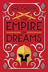 THE EMPIRE OF DREAMS, Rae Carson