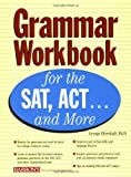 Grammar Workbook for the SAT, ACT...and More (Grammar Workbook for the Sat, Act and More)