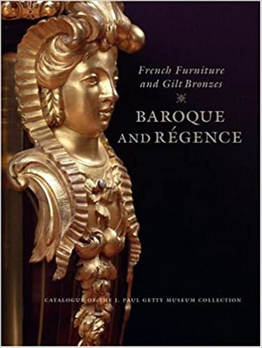 French Furniture And Gilt Bronzes: Baroque And Regence, Catalogue Of The J.  Paul Getty Museum Collection (Getty Trust Publications: J. Paul Getty  Museum): ...