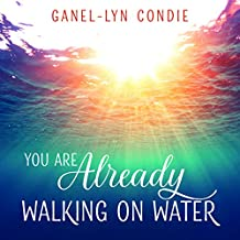 You Are Already Walking on Water