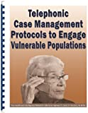 img - for Telephonic Case Management Protocols to Engage Vulnerable Populations book / textbook / text book
