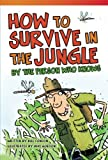 Teacher Created Materials - Literary Text: How to Survive in the Jungle by the Person Who Knows - Grade 3 - Guided Reading Level M (Read! Explore! Imagine! Fiction Readers)
