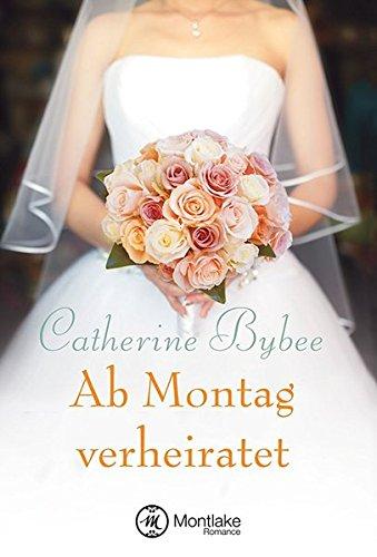 Ab Montag verheiratet (Eine Braut für jeden Tag, Band 2)
