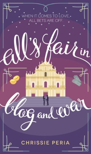 All's Fair in Blog and War by [Peria, Chrissie]