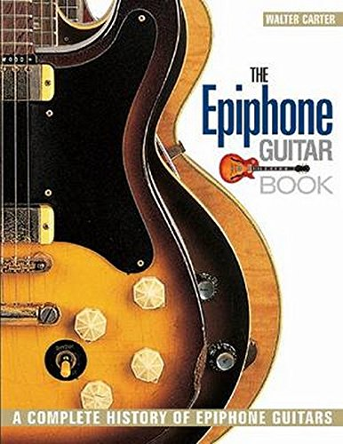 The Epiphone Guitar Book: A Complete History of Epiphone for sale  Delivered anywhere in Canada