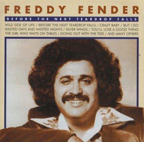 Before the Next Teardrop by Freddy Fender (2008-01-13) (2008 Fender)