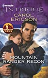 Mountain Ranger Recon, Carol Ericson, 0373695403