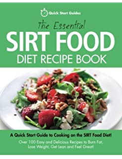 The sirtfood diet recipe book over 100 delicious calorie counted the essential sirt food diet recipe book a quick start guide to cooking on the forumfinder Image collections