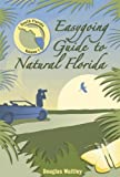 Easygoing Guide to Natural Florida, Douglas Waitley, 1561643718