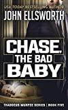 Chase, the Bad Baby: A Legal Thriller (Thaddeus Murfee Legal Thriller Series Book 5)