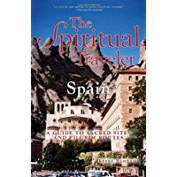 The Spiritual Traveler Spain: A Guide to Sacred Sites and Pilgrim Routes