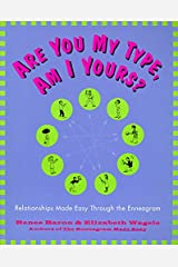 Are You My Type, Am I Yours? : Relationships Made Easy Through The Enneagram Paperback