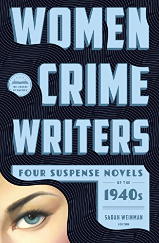 Women Crime Writers: Four Suspense Novels of the 1940s (LOA #268): Laura / The Horizontal Man / In a Lonely Place / The Blank Wall (Library of - Wall Blank Story