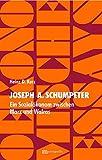 Joseph Alois Schumpeter - Ein Sozialökonom zwischen Marx und Walras