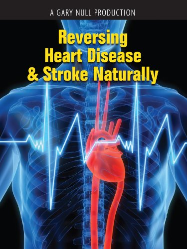 Reversing Heart Disease & Stroke Naturally
