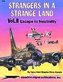 Strangers in a Strange Land : Escape to Neutrality, Stapfer, Hans-Heiri, 0897472780