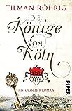 Die Könige von Köln: Historischer Roman