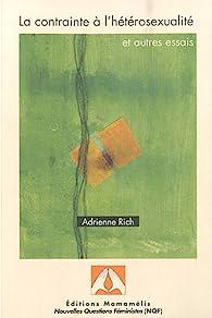 La contrainte à l'hétérosexualité et autres essais par Adrienne Rich