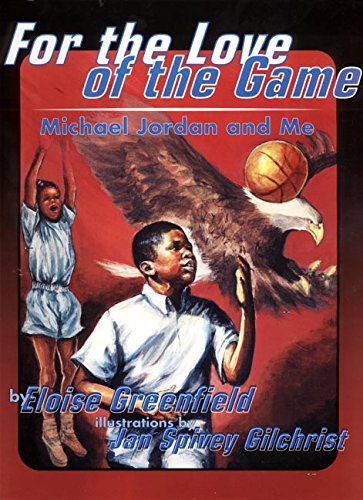 - For the Love of the Game: Michael Jordan and Me (Trophy Picture Books (Paperback))