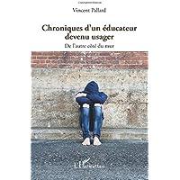 Chroniques d'un éducateur devenu usager