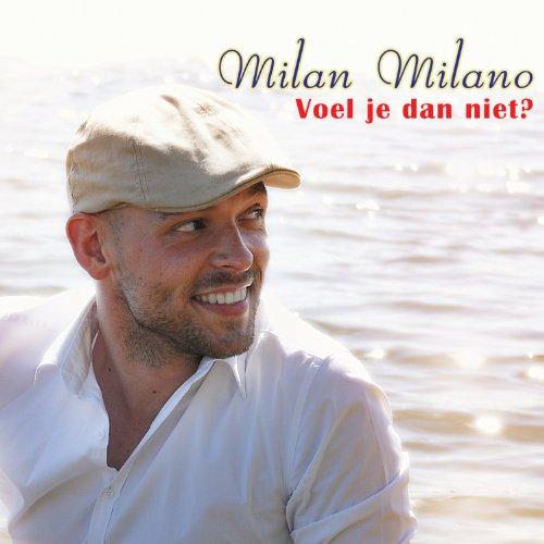 voel je dan niet milan milano from the album voel je dan niet may 7
