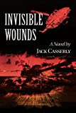Invisible Wounds, Jack Casserly, 0595373879