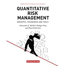Quantitative Risk Management: Concepts, Techniques and Tools - Revised Edition (Princeton Series in Finance)