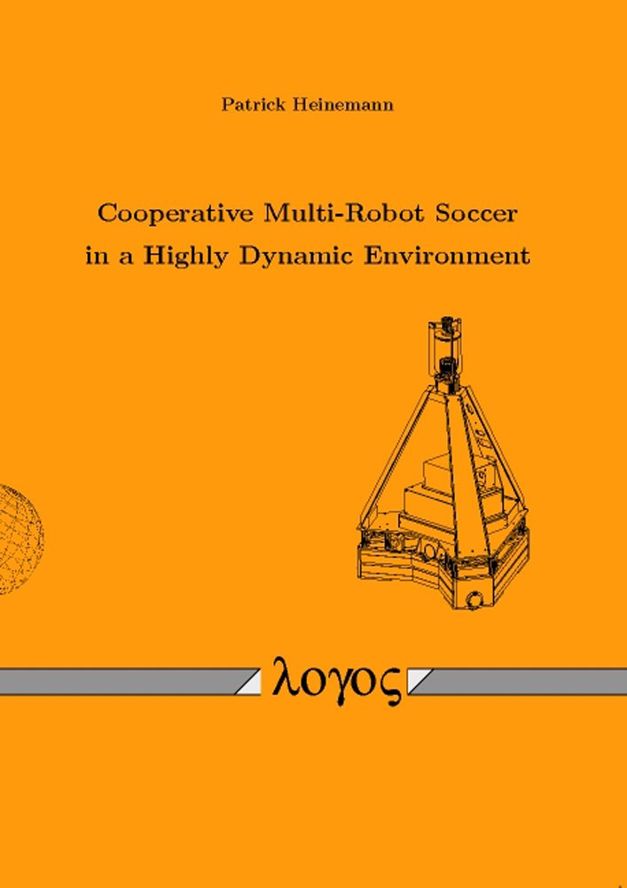 Cooperative Multi-Robot Soccer in a Highly Dynamic Environment pdf