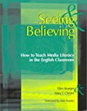 img - for Seeing & Believing: How to Teach Media Literacy in the English Classroom by Christel, Mary T, Krueger, Ellen (January 31, 2001) Paperback book / textbook / text book