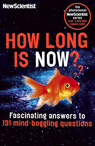 Download PDF How Long is Now? - Fascinating Answers to 191 Mind-Boggling Questions