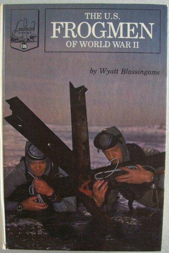 The U. S. frogmen of World War II (Landmark books, 106)