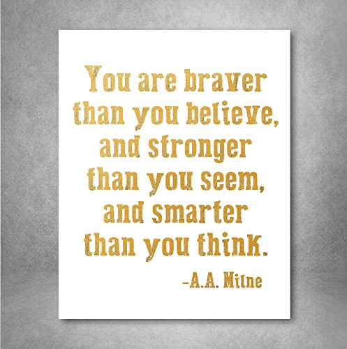 (Gold Foil Art Print - You Are Braver Than You Believe Typography Quote 8x10 inches)