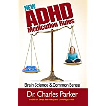 New ADHD Medication Rules: Brain Science & Common Sense