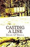 Casting a Line, Sean O'Neill, 1470165988