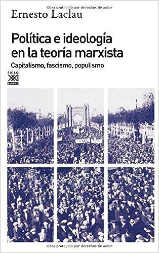 Política e ideología en la teoría marxista: Capitalismo, fascismo, populismo: 212 Siglo XXI de España General: Amazon.es: Laclau, Ernesto: Libros