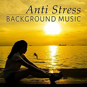 Anti Stress Background Music - Calm Music, Lounge Music