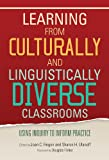 Learning from Culturally and Linguistically Diverse Classrooms : Using Inquiry to Inform Practice, Fingon, Joan C. and Ulanoff, Sharon H., 0807753440