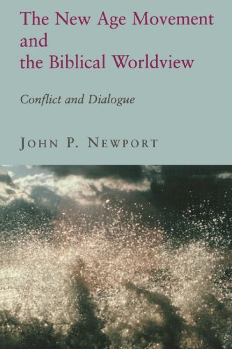 The New Age Movement and the Biblical Worldview: Conflict and Dialogue ()