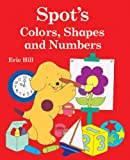 Spot's Colors, Shapes, and Numbers, Eric Hill, 0399247793