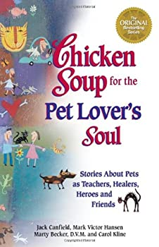 Chicken Soup for the Pet Lover's Soul (Chicken Soup for the Soul) 0739402455 Book Cover