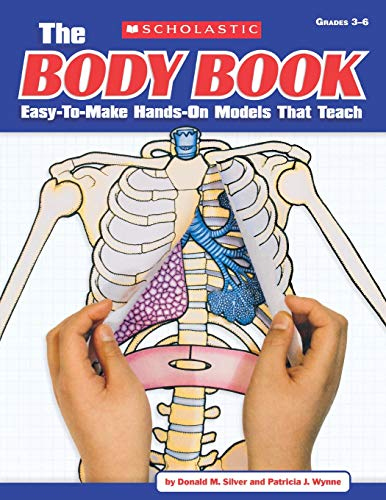 The Body Book: Easy-to-Make Hands-on Models That Teach ()