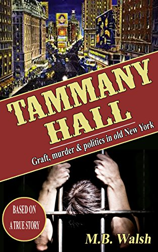 Tammany Hall: Graft, murder and politics in old New York